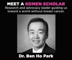 Komen Scholar: Dr. Ben Ho Park